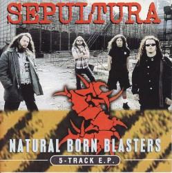 Natural Born Blasters by Sepultura