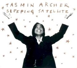 Tasmin Archer - Sleeping Satellite
