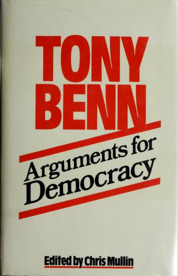 Cover of: Arguments for democracy | Tony Benn