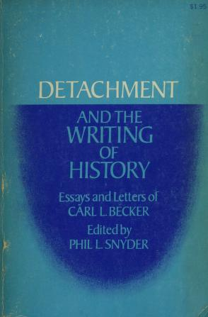 Cover of: Detachment and the writing of history | Carl Lotus Becker