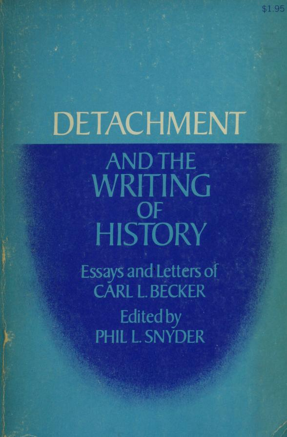 Detachment and the writing of history by Carl Lotus Becker