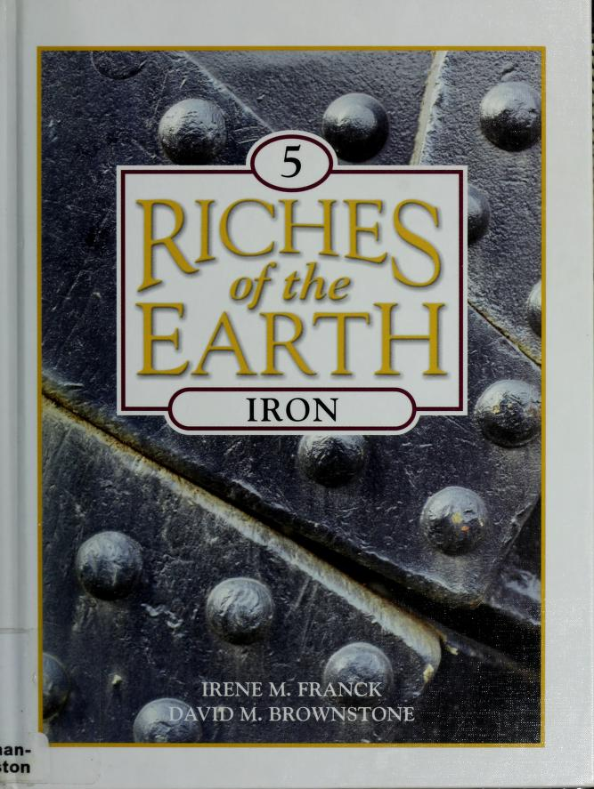 Iron (Franck, Irene M. Riches of the Earth, V. 5.) by Irene M. Franck, David M. Brownstone
