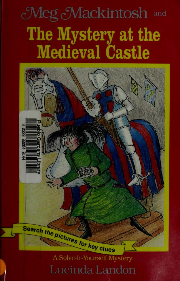 Meg Mackintosh and the Mystery at the Medieval Castle by Lucinda Landon