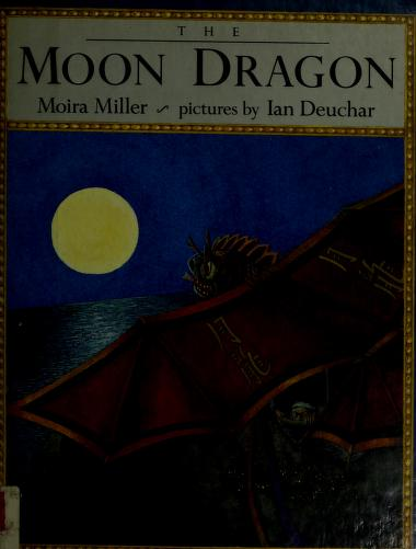 The moon dragon by Moira Miller