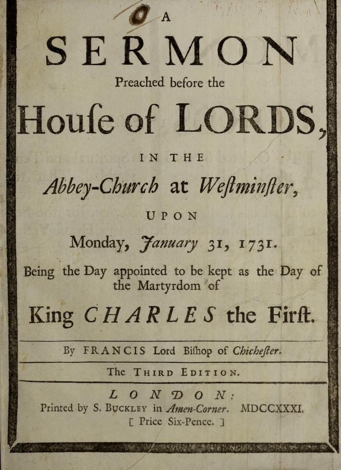 A sermon preached before the House of Lords, in the Abbey-Church at Westminster, upon Monday, January 31, 1731 by Francis Hare, Bishop of Chichester